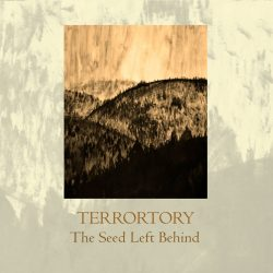 Terrortory The Seed Left Behind Discouraged Records